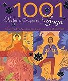 1001 Perles de sagesse de Yoga - Sources d'inspiration pour une vie saine et heureuse