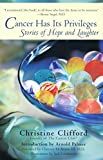 Cancer Has Its Privileges: Stories of Hope and Laughter