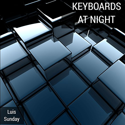 Keyboards at Night ( Edit Remix)