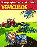 VEHÍCULOS Libro Para Colorear Para Niños: Libro para colorear para niños, vehículos como camiones de bomberos, camiones de volteo, camiones de basura, ... preescolares, de 2 a 4 años, de 3 a 5 años,