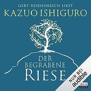 Der begrabene Riese                   Autor:                                                                                                                                 Kazuo Ishiguro                               Sprecher:                                                                                                                                 Gert Heidenreich                      Spieldauer: 13 Std. und 25 Min.     321 Bewertungen     Gesamt 4,2