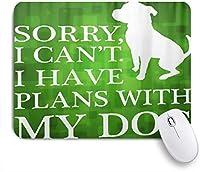 KAPANOUマウスパッド 申し訳ありません、私はできません。私の犬のピットブルとの計画があります ゲーミング オフィ良い 滑り止めゴム底 ゲーミングなど適用 マウス 用ノートブックコンピュータマウスマット