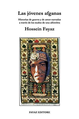 Las jovenes afganas: Historias de guerra y de amor narradas a traves de los nudos de una alfombra: Volume 8 (CUADERNOS MEDIO ORIENTALES)