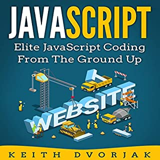 JavaScript: Elite JavaScript Coding from the Ground Up cover art