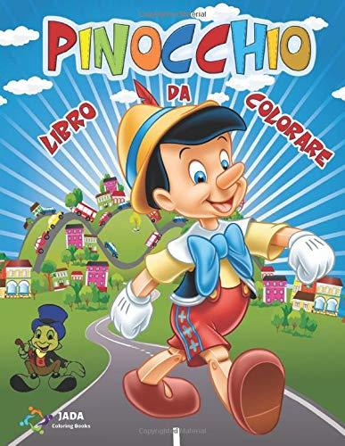 PINOCCHIO Libro da Colorare: 60 immagini di Pinocchio da Colorare per tutti i Bambini. Geppetto, il Grillo Parlante, la Fata Turchina e tutti i protagonisti della favola da colorare.