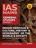 IAS Mains Paper 1 Indian Heritage & Culture History & Geography of the world & Society (Old edition)