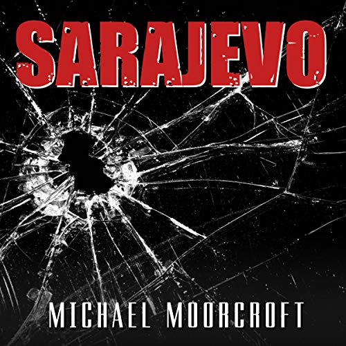 Sarajevo: The Assassination of Arch Duke Franz Ferdinand audiobook cover art