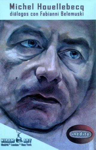 Michel Houellebecq, diálogos con Fabianni Belemuski (Spanish Edition)