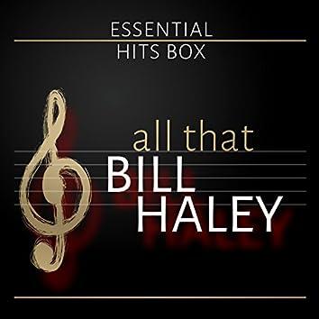 All That Bill Haley (Bill Haley - Essential Hits Box)
