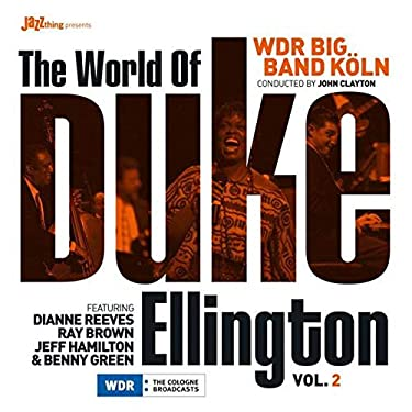 WDR Big Band Köln Conducted By John Clayton Featuring Dianne Reeves , Ray Brown , Jeff Hamilton , Benny Green - The World Of Duke Ellington Vol.2 - BHM Productions - BHM 1023-1, ZYX Music - BHM 1023-1