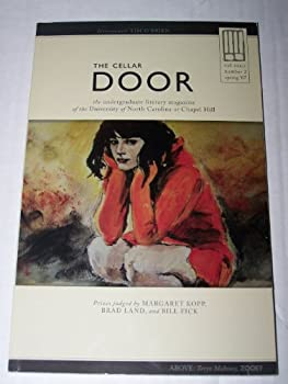 The Cellar Door  THe Undergraduate Literary Magazine of the University of North Carolina at Chapel Hill  Spring 2007 Vol XXXII Number 2