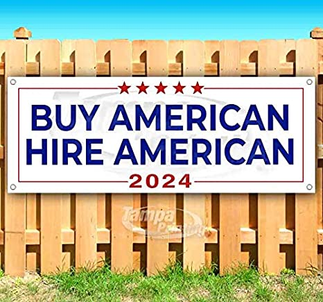 Non-Fabric Heavy-Duty Vinyl Single-Sided with Metal Grommets Trump Buy American Hire American 2024 13 oz Banner