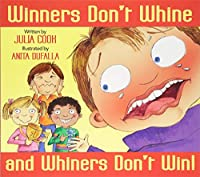 Winners Don't Whine and Whiners Don't Win!