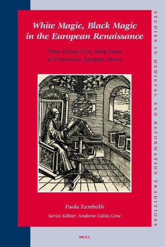 White Magic, Black Magic in the European Renaissance: From Ficino, Pico, Della Porta to Trithemius,...