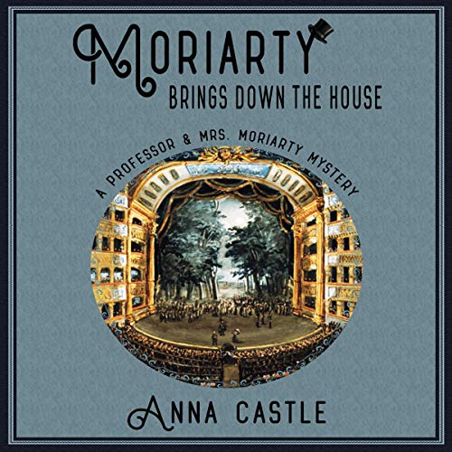 Moriarty Brings Down the House audiobook cover art