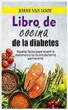 Libro de cocina de la diabetes: Recetas fáciles para revertir la resistencia a la insulina de forma permanente