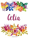 Celia: Flower Notebook Writing Journal for Girls,Personalized With Name,  Personalized Writing Journal,Notebook for Women and Girls, Personalized Notebook/Journal Gift