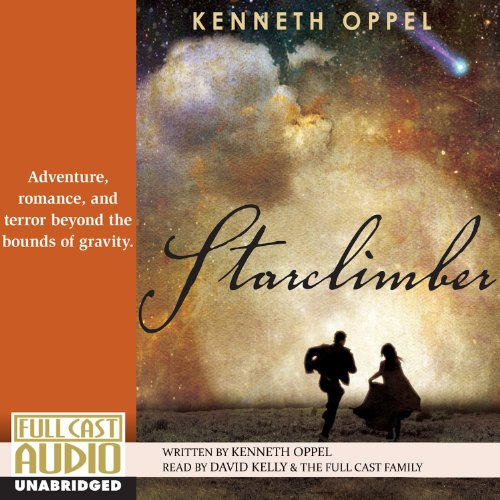 Starclimber                   By:                                                                                                                                 Kenneth Oppel                               Narrated by:                                                                                                                                 David Kelly                      Length: 11 hrs and 40 mins     194 ratings     Overall 4.6