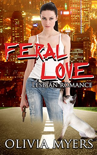 Lesbian Romance: Feral Love (Cat Paranormal Shapeshifter Romance) (New Adult and College Women's Fiction Romantic)