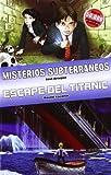 Ómnibus Misterios Subterráneos / Escape del Titanic: Ómnibus Tú decides la aventura 12 y 17