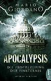 Apocalypsis - Die Prophezeiung der Finsternis: Vatikan-Thriller (Ein Peter-Adam-Thriller 1) (German Edition)