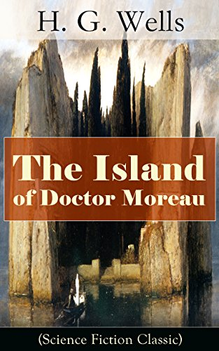 The Island of Doctor Moreau (Science Fiction Classic): science fiction novel (English Edition)