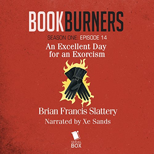 Bookburners: An Excellent Day for an Exorcism audiobook cover art