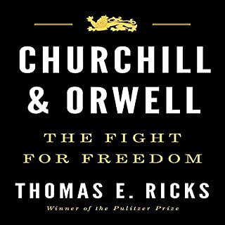 Churchill and Orwell     The Fight for Freedom              By:                                                                                                                                 Thomas E. Ricks                               Narrated by:                                                                                                                                 James Lurie                      Length: 9 hrs and 55 mins     637 ratings     Overall 4.6