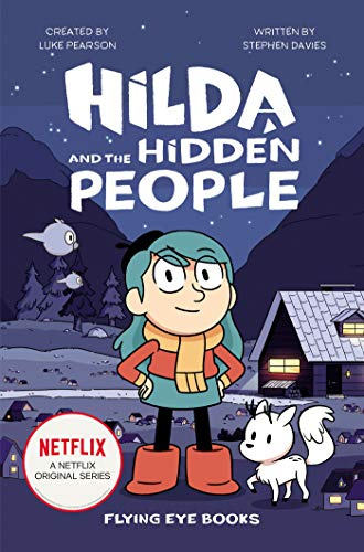 Compare Textbook Prices for Hilda and the Hidden People: Hilda Netflix Tie-In 1 Hilda Tie-In Media tie-in Edition ISBN 9781912497881 by Pearson, Luke,Davies, Stephen,Miller, Seaerra