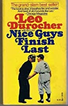 Nice Guys Finish Last First edition by Leo durocher (1975) Hardcover