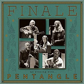 Finale: An Evening with Pentangle (Live 2008)