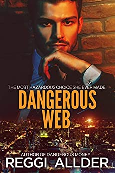 Dangerous Web: Dangerous Series Book 1 by [Reggi Allder]