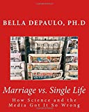Image of Marriage vs. Single Life: How Science and the Media Got It So Wrong