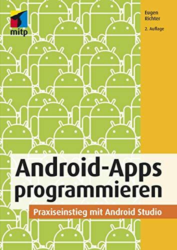Android-Apps programmieren: Praxiseinstieg mit Android Studio