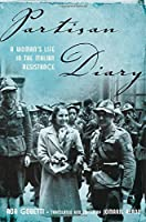 Partisan Diary: A Woman's Life in the Italian Resistance by Ada Gobetti(2014-09-01)