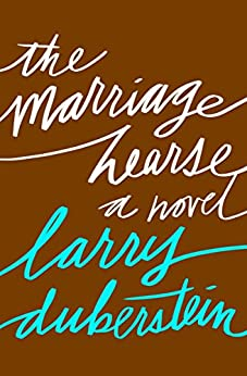 The Marriage Hearse: A Novel by [Larry Duberstein]