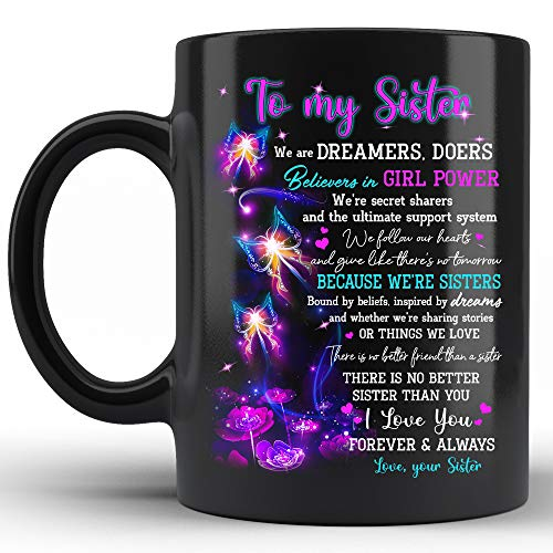Gift to My Sister Mug, Sister Gift from Sister Mug for Birthday Wedding Christmas Older Younger Sister Never Forget That I Love You Coffee Cup 11 oz White Ceramic Double-Sides Printed Cup