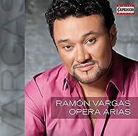 ラモン・ヴァルガス - オペラ・アリア集(Ramon Vargas - Opera Arias)