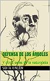 Defensa de los árboles : Y otros seres de la naturaleza