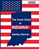 The Great State of Indiana Weekly Planner: 2020 Diary, Calendar, and Notebook