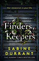 Finders, Keepers: A dark and twisty novel of scheming neighbours, from the author of Lie With Me