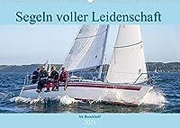 Segeln voller Leidenschaft (Wandkalender 2021 DIN A2 quer): Das schoenste Hobby der Welt auf dem Wasser und mitten in der Natur (Monatskalender, 14 Seiten )