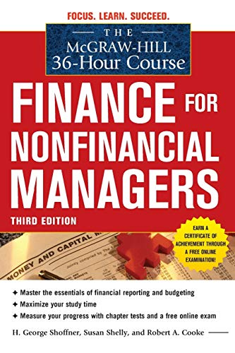 Compare Textbook Prices for The McGraw-Hill 36-Hour Course: Finance for Non-Financial Managers 3/E McGraw-Hill 36-Hour Courses 3 Edition ISBN 9780071749558 by Shoffner, H. George,Shelly, Susan,Cooke, Robert