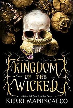 Kingdom of the Wicked: TikTok made me buy it! The addictive and darkly romantic fantasy (English Edition) par [Kerri Maniscalco]