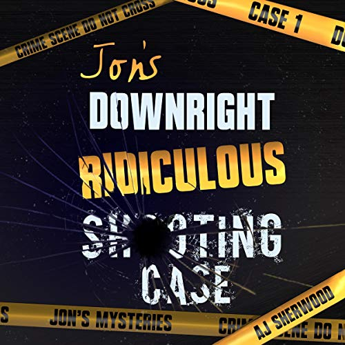 Jon's Downright Ridiculous Shooting Case cover art