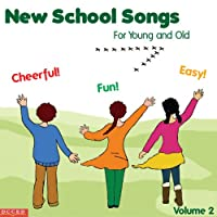Vol. 2-New School Songs for Young & Old