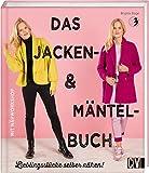 Das Jacken  & Mäntel Buch: Lieblingsstücke selber nähen!
