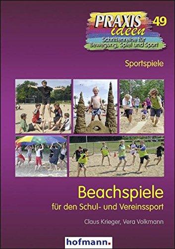 Beachspiele für den Schul- und Vereinssport (Praxisideen - Schriftenreihe für Bewegung, Spiel und Sport)