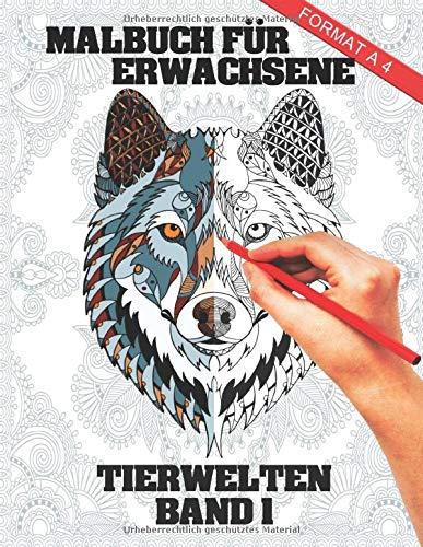 Malbuch für Erwachsene Tier-Welten Band 1: A4 Mandala Malbuch für Erwachsene Tier-Welten Band 1 - Kreative Ausmalbilder mit Tieren I Stressabbau und Entspannung für Erwachsene