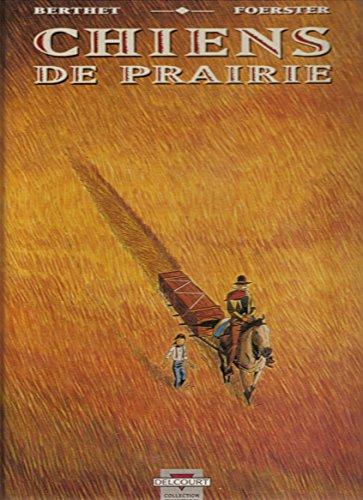 CHIENS DE PRAIRIE T01 EDITION LUXE